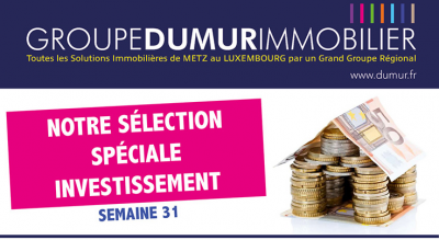 NOTRE SELECTION SPECIALE INVESTISSEMENT SEMAINE 31